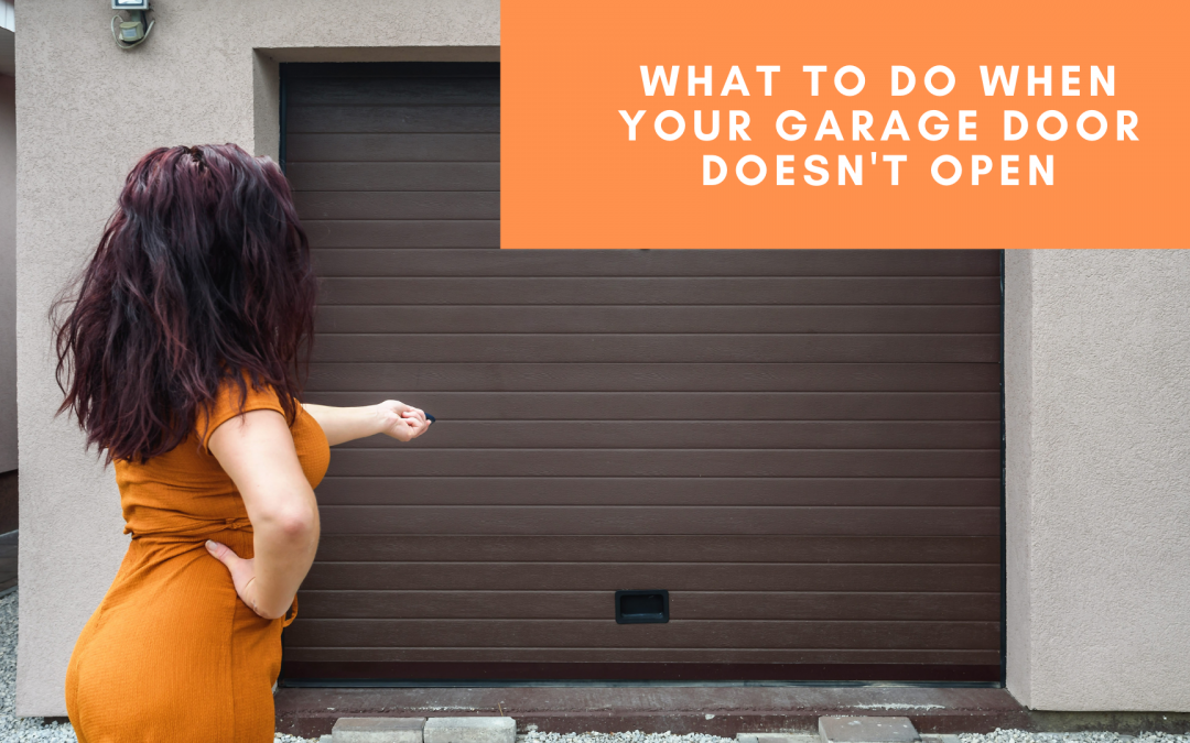 What to Do When Your Garage Door Doesn't Open!