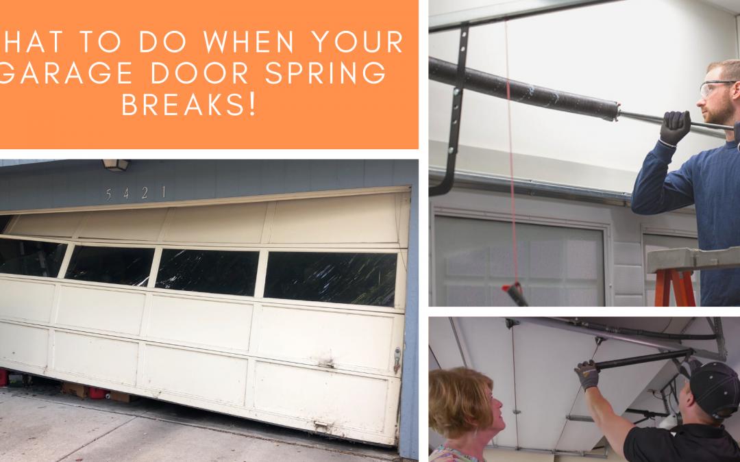 What to Do When Your Garage Door Spring Breaks!