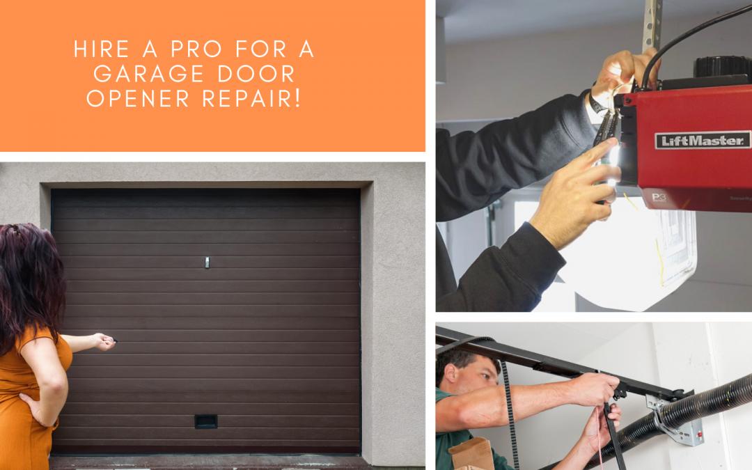Hire a Pro for a Garage Door Opener Repair!